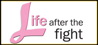 Life After the Fight is committed to supporting and promoting the professional ventures of breast cancer survivors.